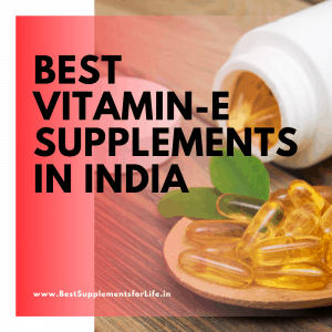 Best Vitamin-E Supplements in India