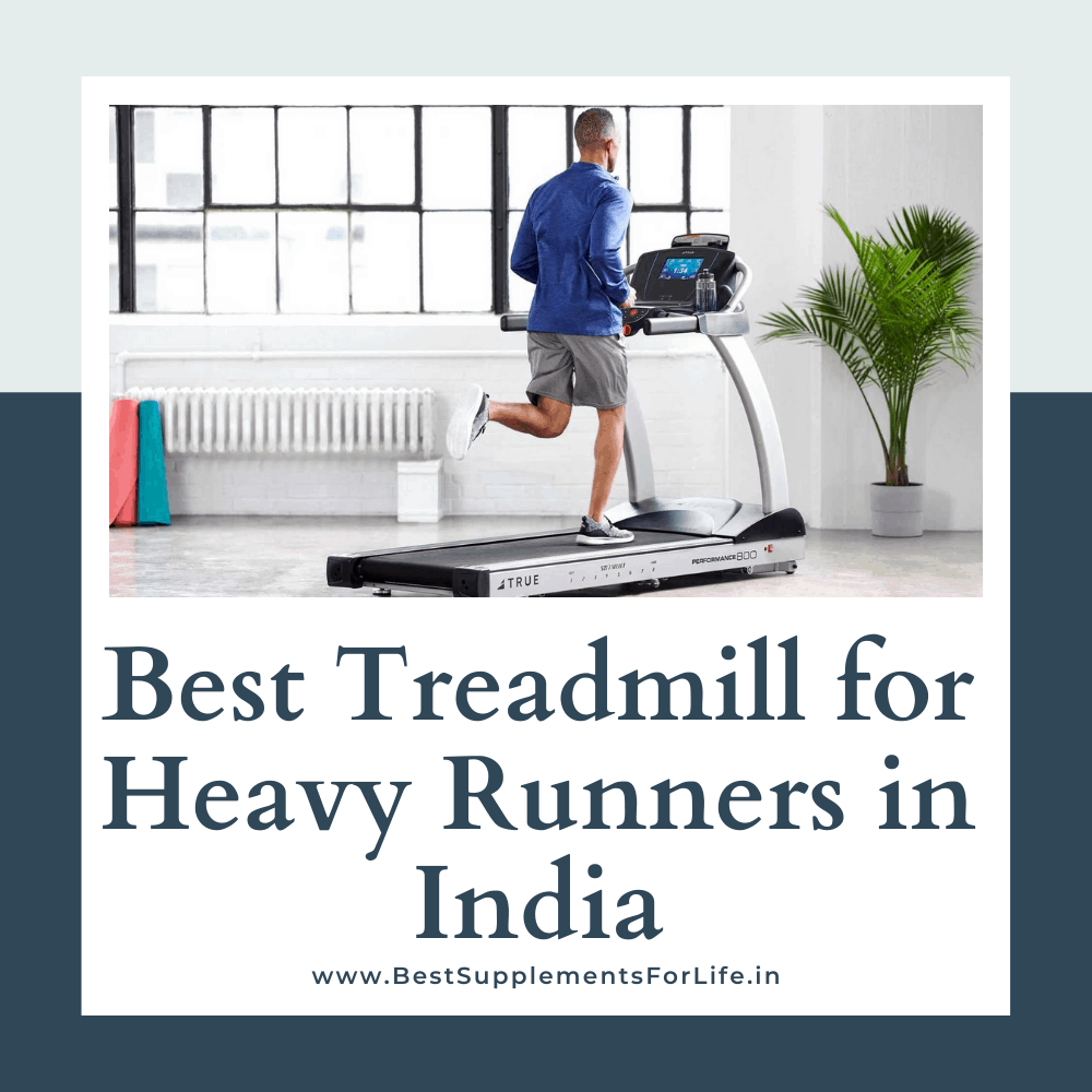 Best Treadmill for Heavy Runners in India