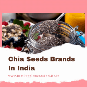 Chia Seeds Brands In India
