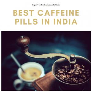 Best Caffeine Pills in India